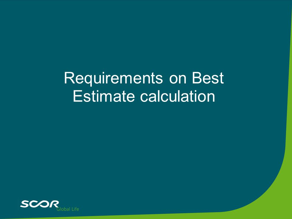 Requirements on Best Estimate calculation