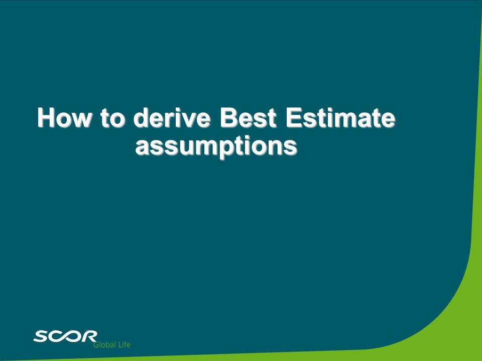 How to derive Best Estimate assumptions