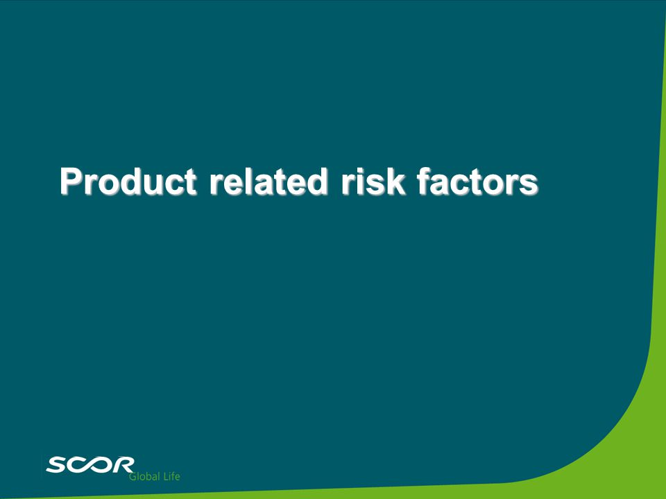 Product related risk factors