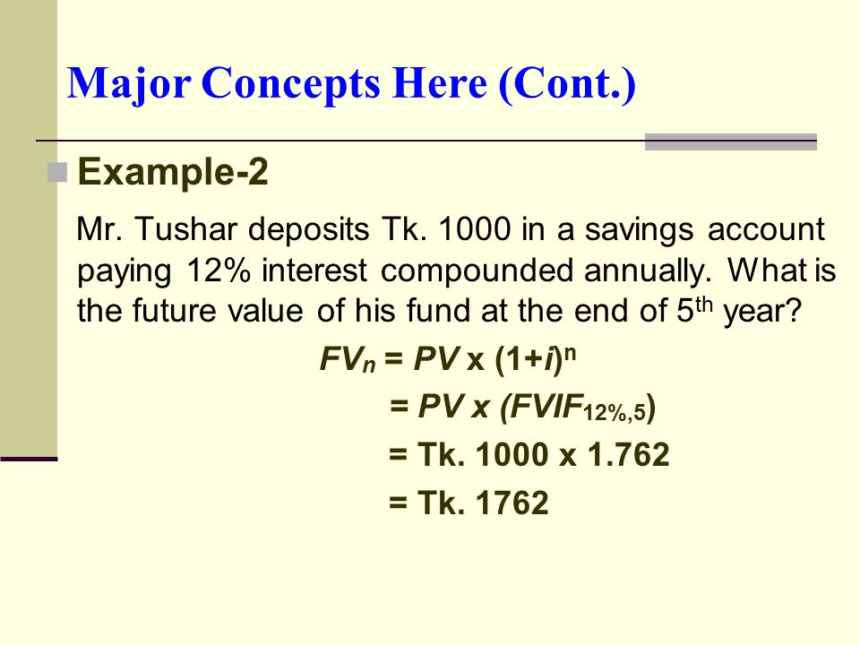 Major Concepts Here (Cont.) Example -3 The Rule of 70: You can find approximately how long (no.