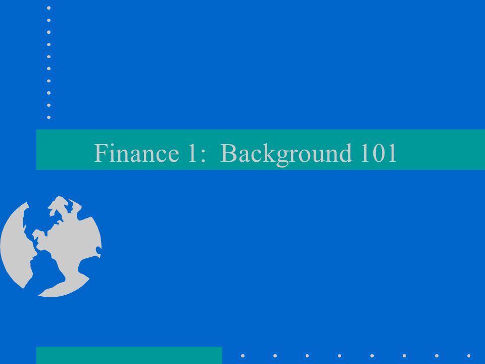 Finance 1: Background 101