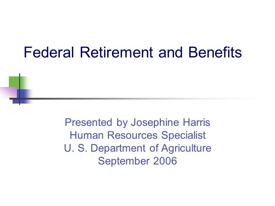 Federal Retirement Plans Civil Service Retirement System (CSRS) Civil Service Retirement System - Offset (CSRS Offset) Federal Employees Retirement System (FERS)