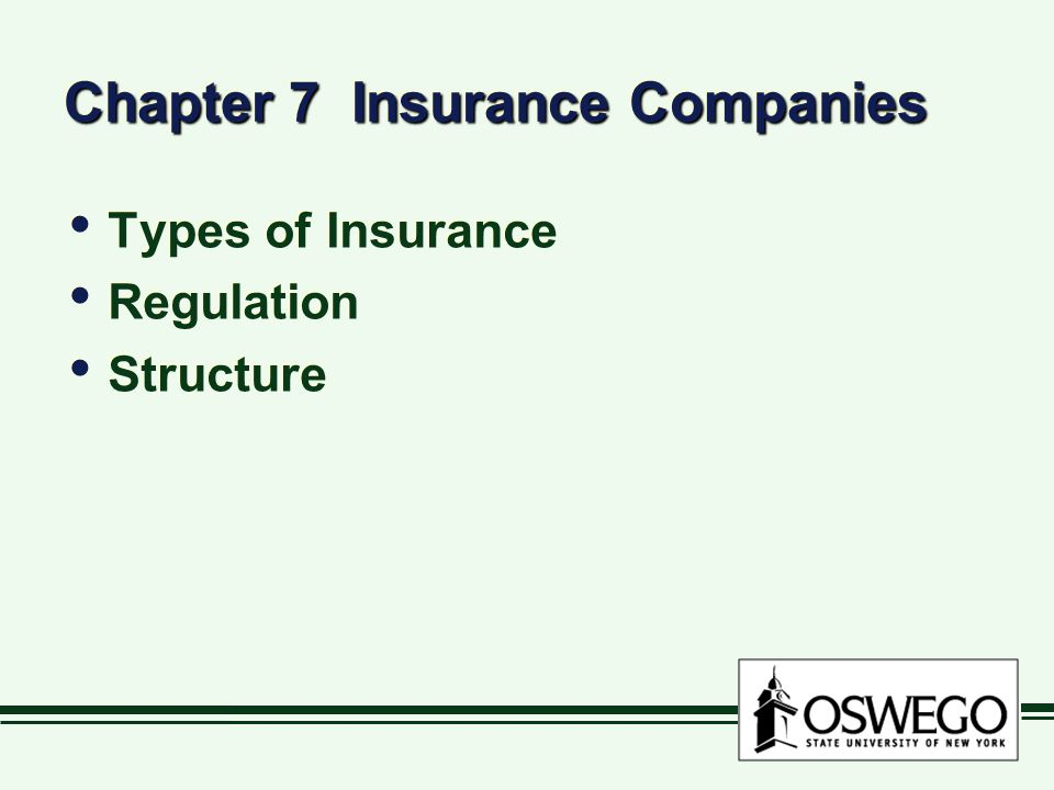 Chapter 7 Insurance Companies Types of Insurance Regulation Structure Types of Insurance Regulation Structure