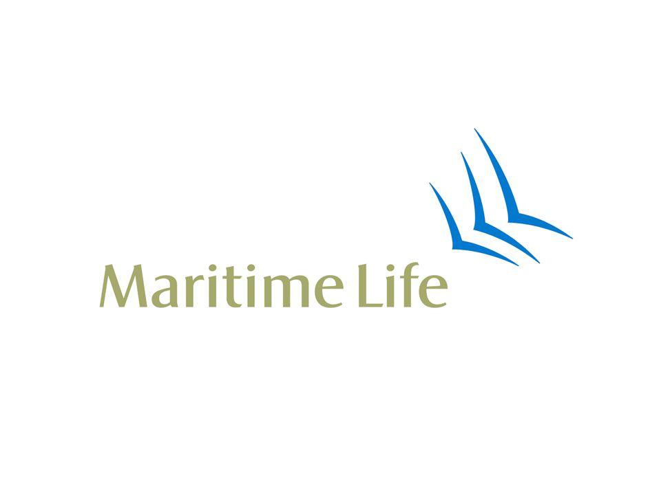 The Maritime Life Assurance Company The Maritime Life Assurance Company L I F E I N S U R A N C E