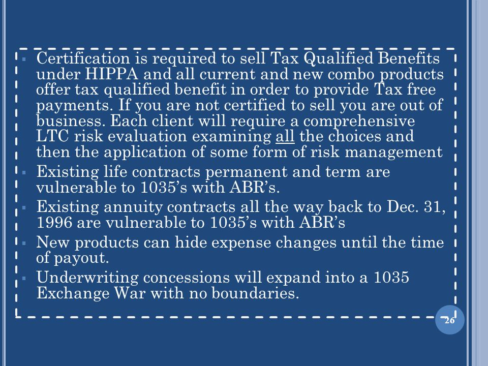  Certification is required to sell Tax Qualified Benefits under HIPPA and all current and new combo products offer tax qualified benefit in order to