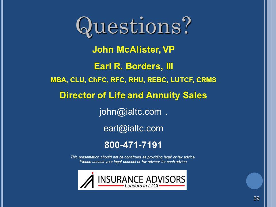 Questions. John McAlister, VP Earl R.