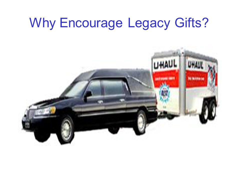 Why Encourage Legacy Gifts