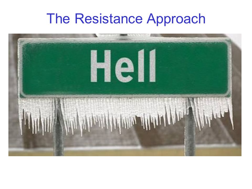 The Resistance Approach