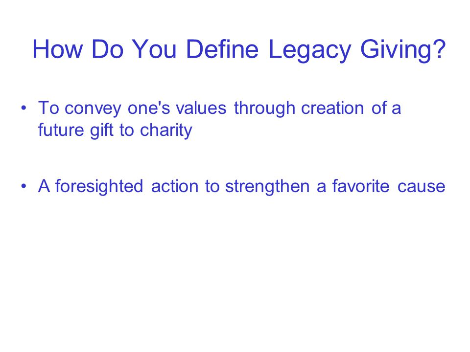 How Do You Define Legacy Giving.