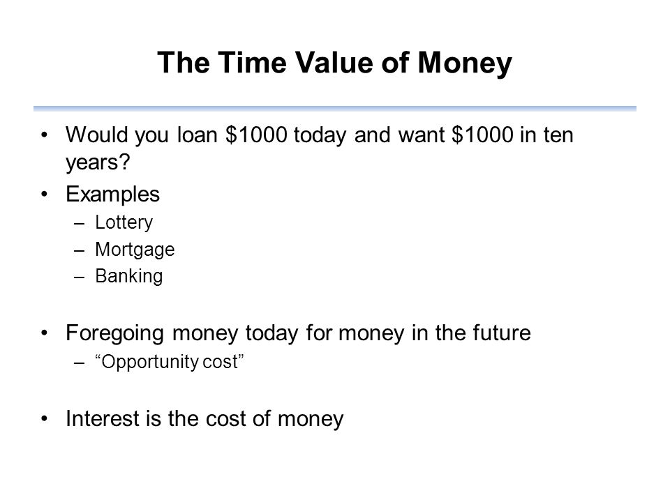 Future Value (FV) If you invest a lump sum today, what will it be worth in the future.
