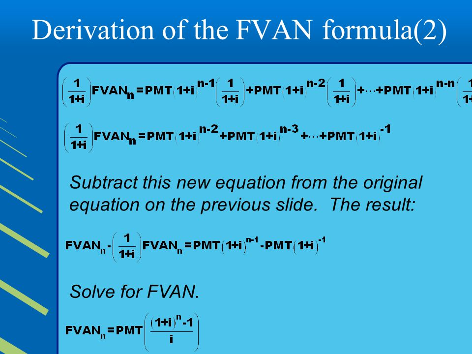 Derivation of the FVAN formula(2) Subtract this new equation from the original equation on the previous slide.