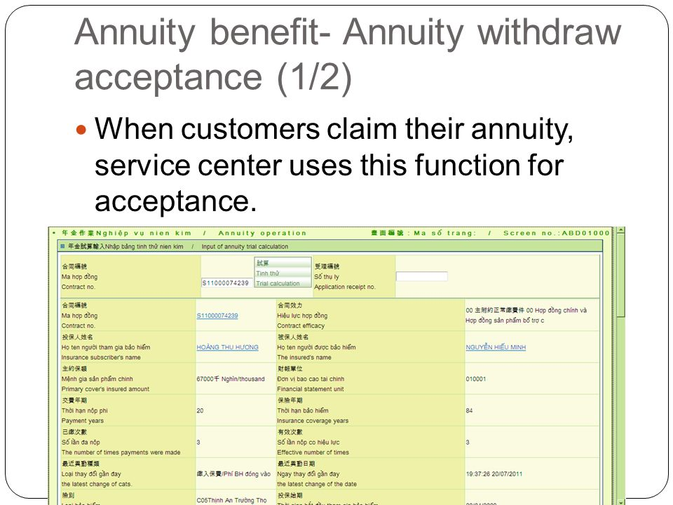 Annuity benefit- Annuity withdraw acceptance (1/2) When customers claim their annuity, service center uses this function for acceptance.