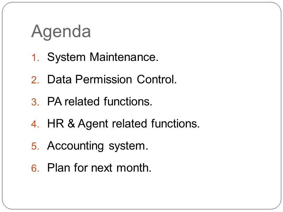 Agenda 1. System Maintenance. 2. Data Permission Control.