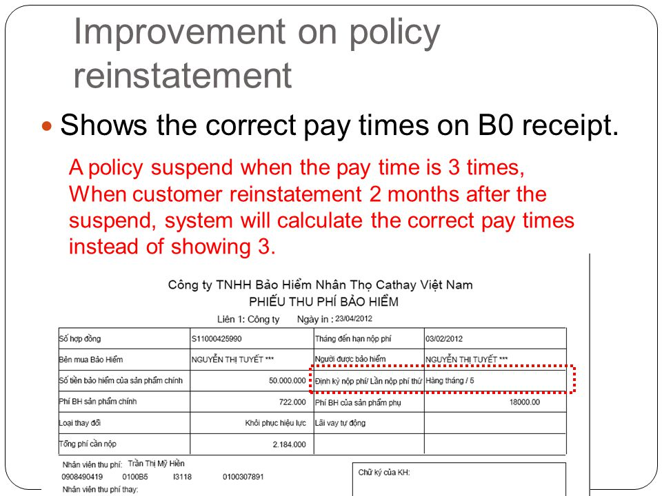 Improvement on policy reinstatement Shows the correct pay times on B0 receipt.