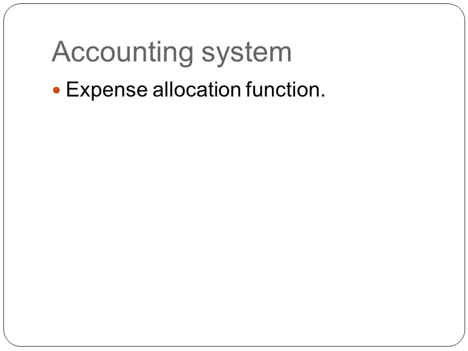 Accounting system Expense allocation function.