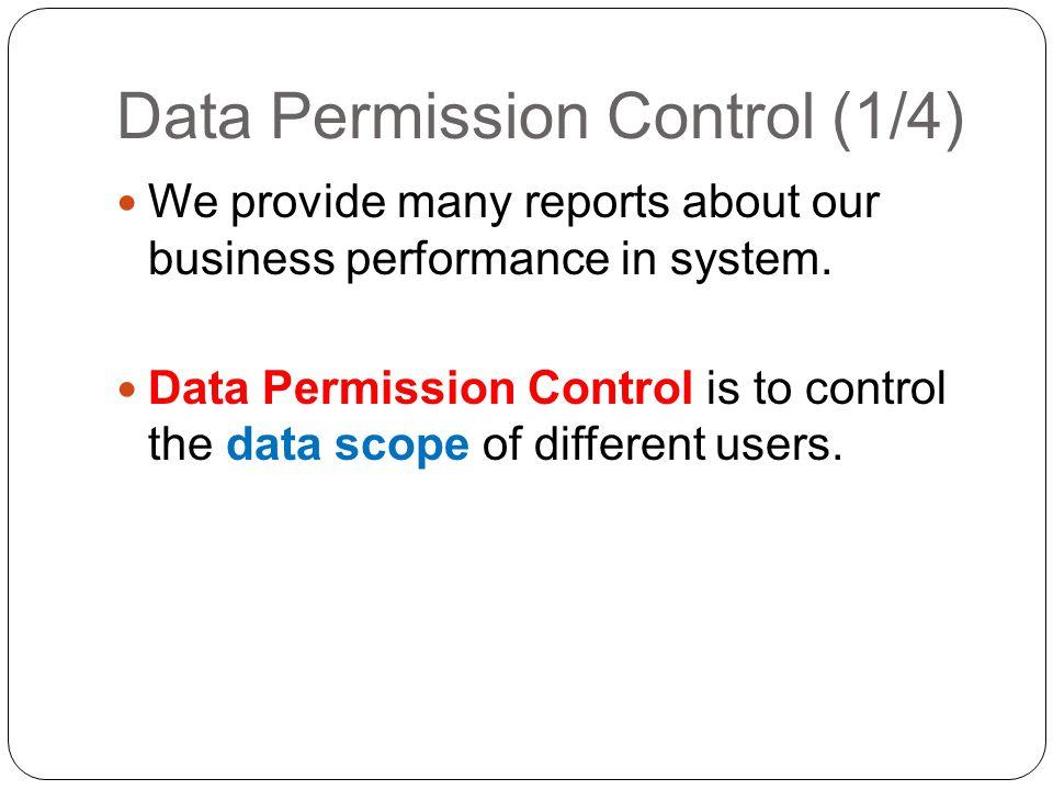 Data Permission Control (2/4) Agent SM Level BM Level Region Branch Company level CompanyBranchRegion BMSMAgentSMAgent