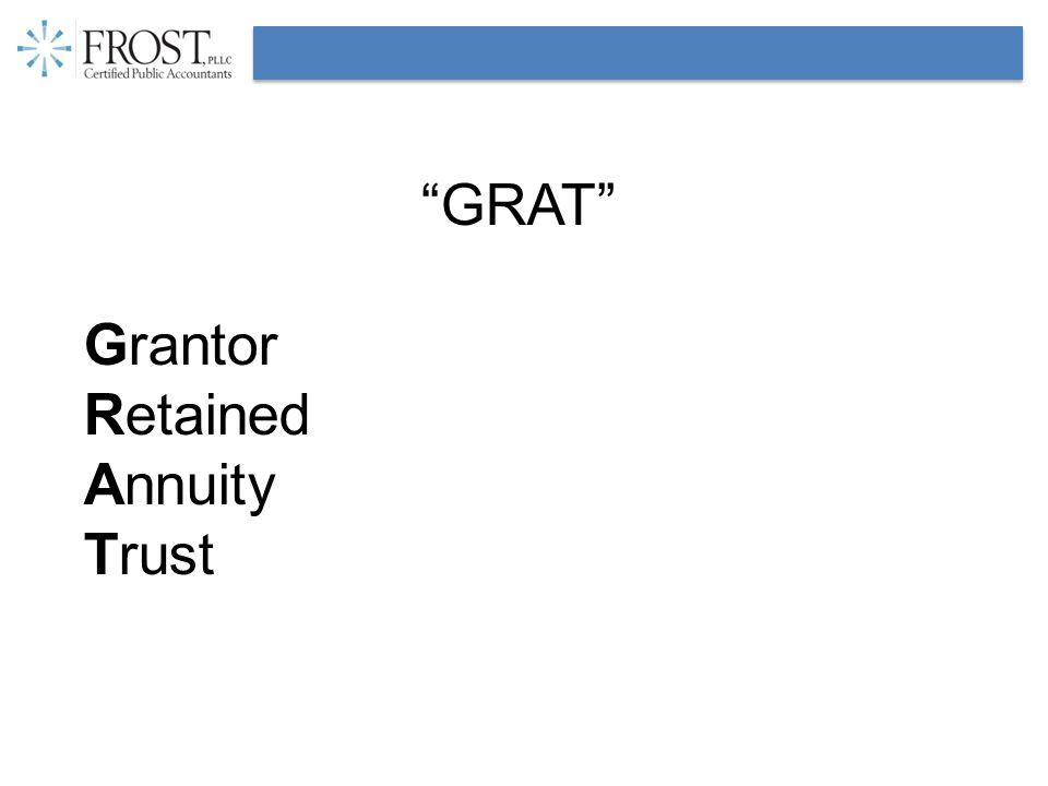 """GRAT"" Grantor Retained Annuity Trust"