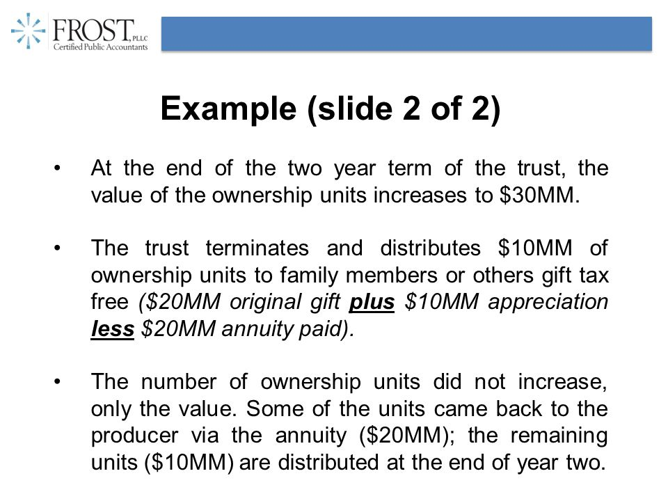Example (slide 2 of 2) At the end of the two year term of the trust, the value of the ownership units increases to $30MM.