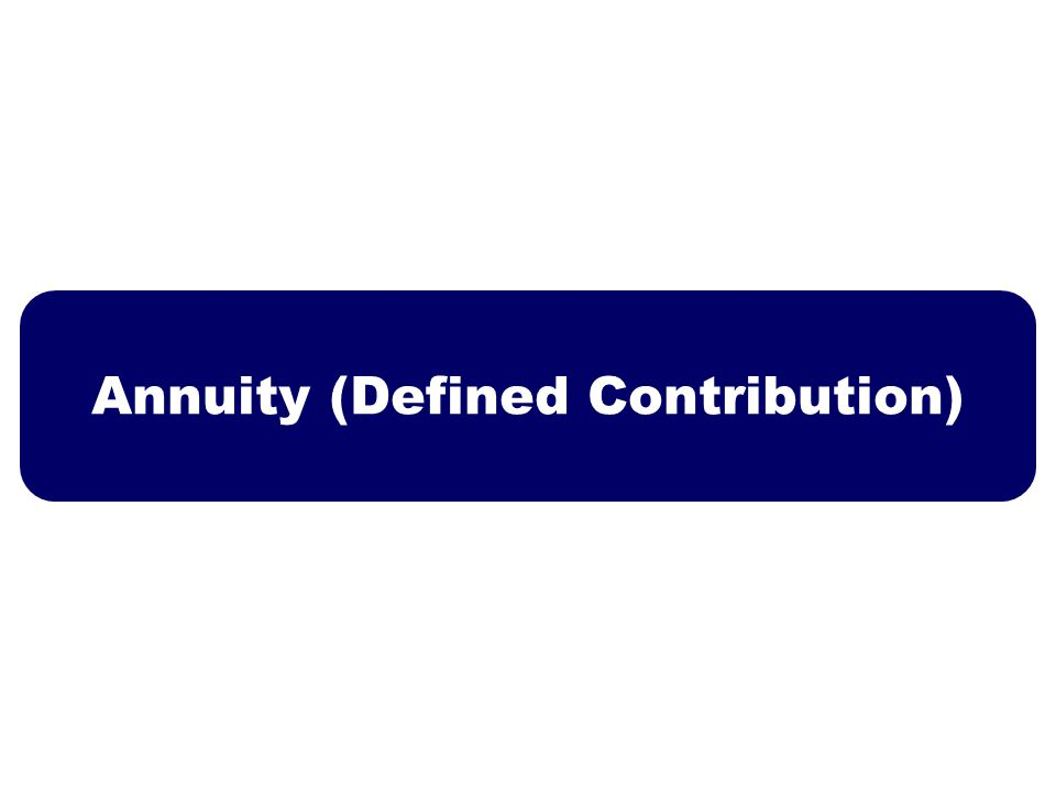 Annuity (Defined Contribution)