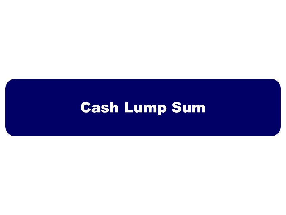 Cash Lump Sum