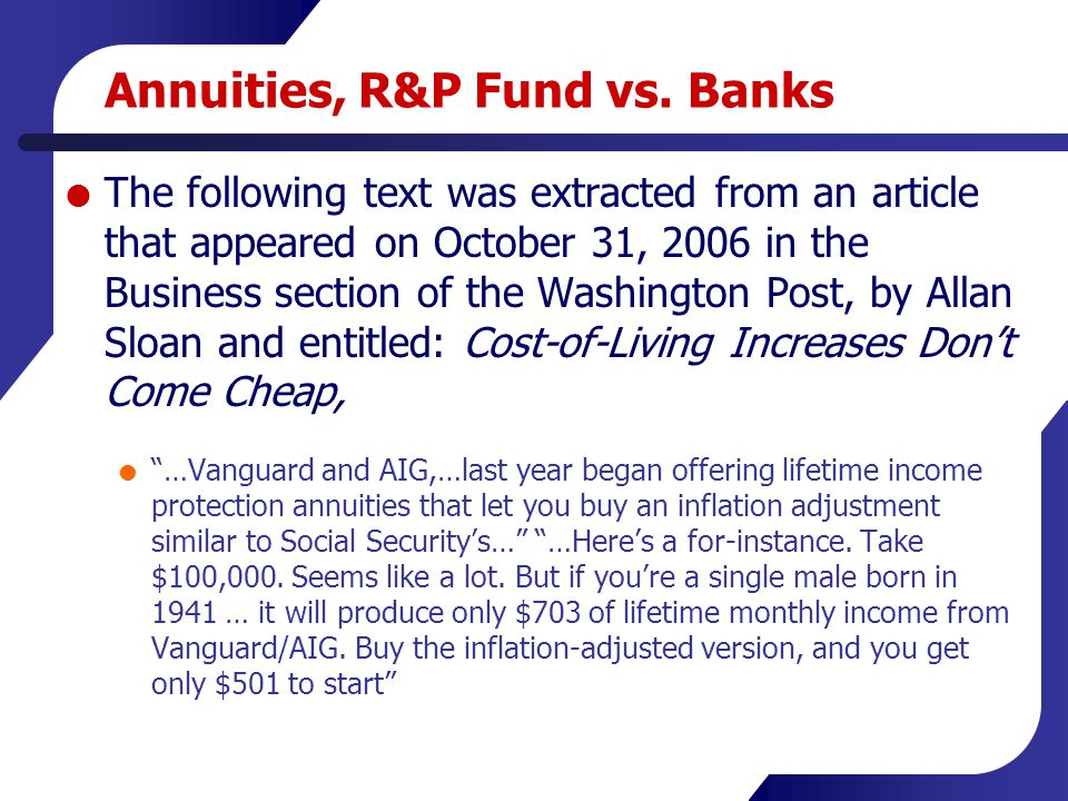 Annuities, R&P Fund vs. Banks  The following text was extracted from an article that appeared on October 31, 2006 in the Business section of the Wash