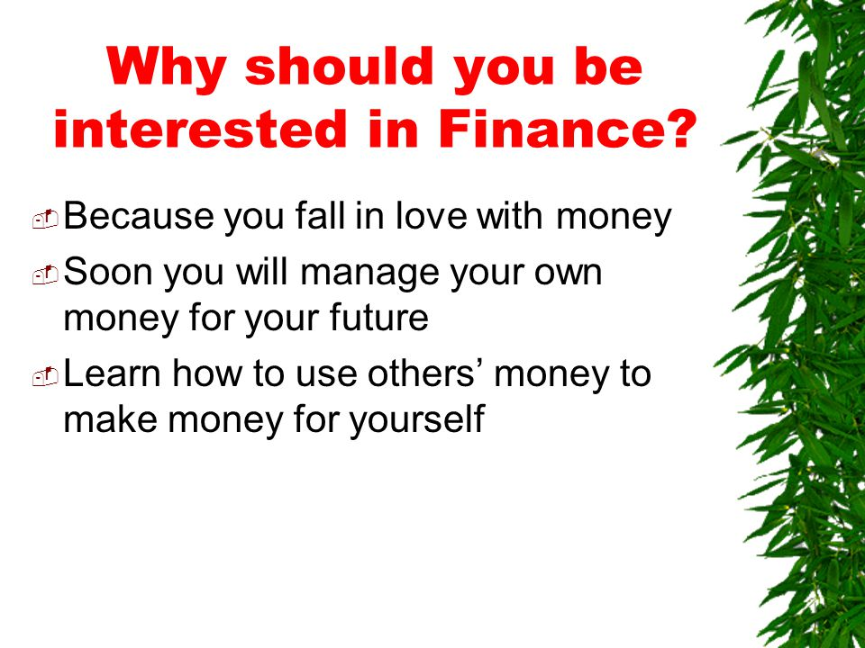 Why should you be interested in Finance.