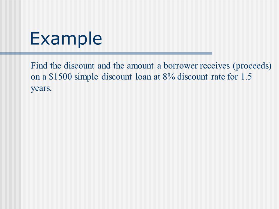 Simple Discount Note D = PR = =
