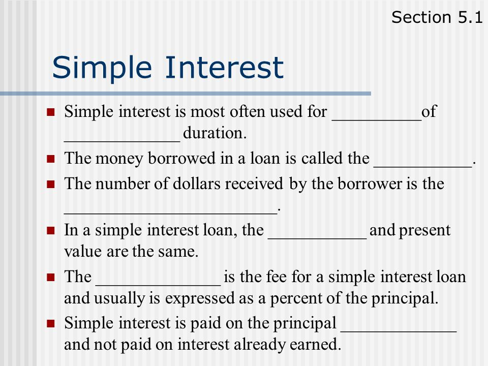 Chapter 5 Mathematics of Finance Section 5.1 Simple Interest Section 5.2 Compound Interest Section 5.3 Annuities and Sinking Funds Section 5.4 Present