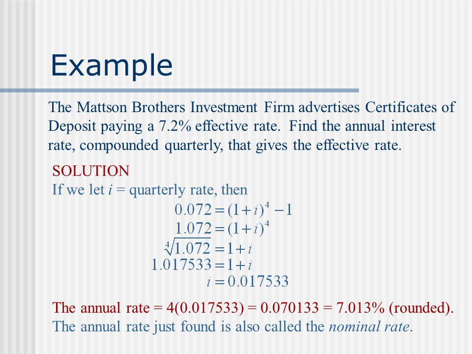 Effective Rate The effective rate of an annual interest rate r compounded m times per year is the simple interest rate that produces the same total va