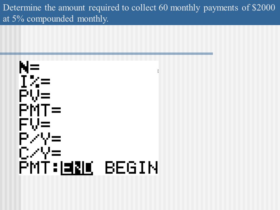 Present Value of an Annuity The __________ required to pay out regular payments over time. Determine the amount required to collect 60 monthly payment