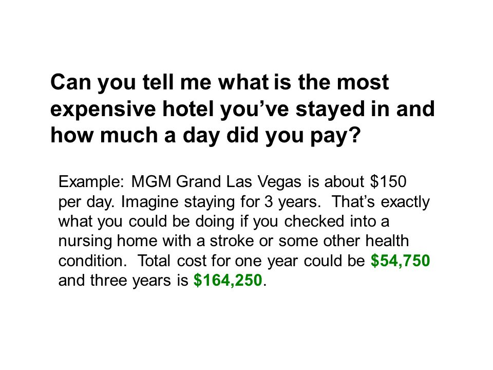 Can you tell me what is the most expensive hotel you've stayed in and how much a day did you pay.