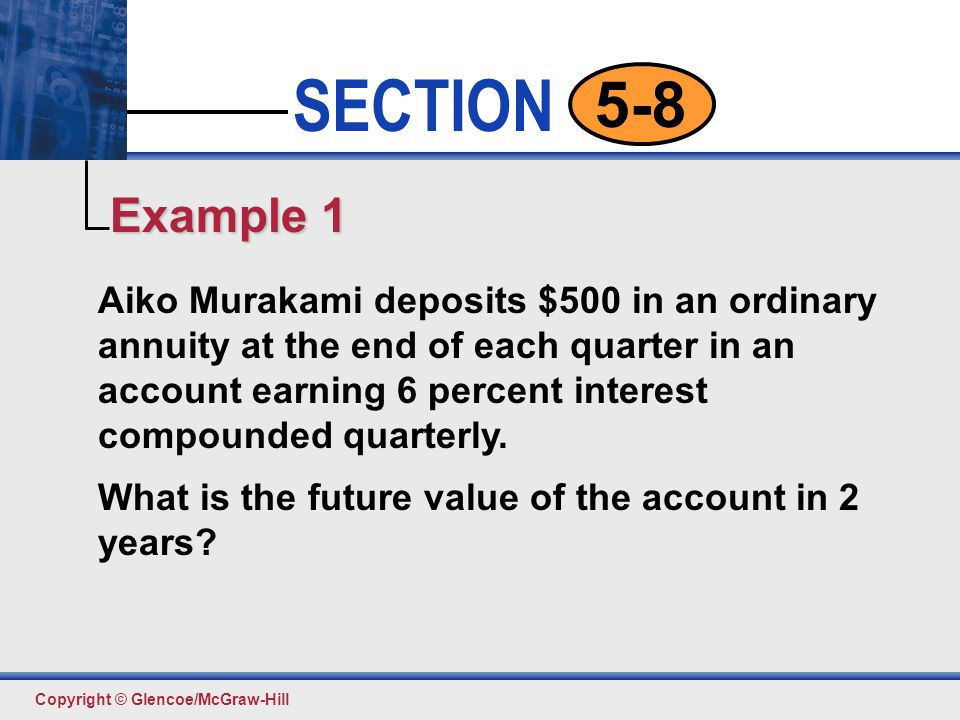 Click to edit Master text styles Second level Third level Fourth level Fifth level 9 SECTION Copyright © Glencoe/McGraw-Hill 5-8 Find the total number of periods.