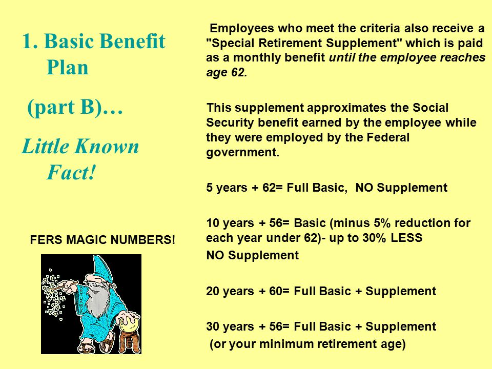 Employees who meet the criteria also receive a Special Retirement Supplement which is paid as a monthly benefit until the employee reaches age 62.