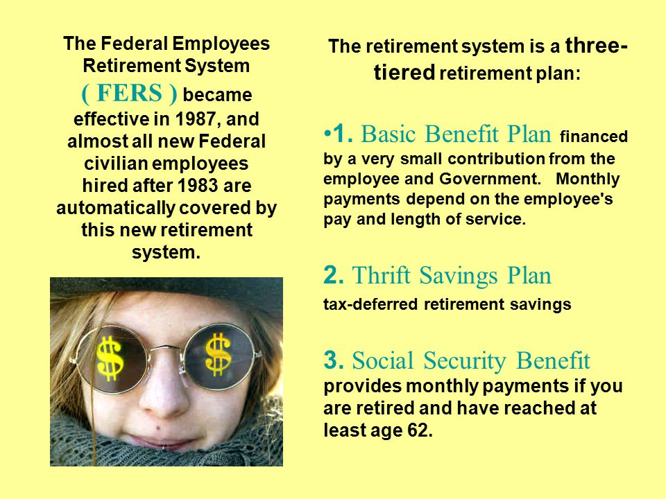 The Federal Employees Retirement System ( FERS ) became effective in 1987, and almost all new Federal civilian employees hired after 1983 are automatically covered by this new retirement system.