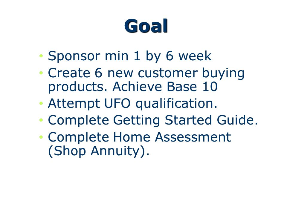 Goal Sponsor min 1 by 6 week Create 6 new customer buying products.
