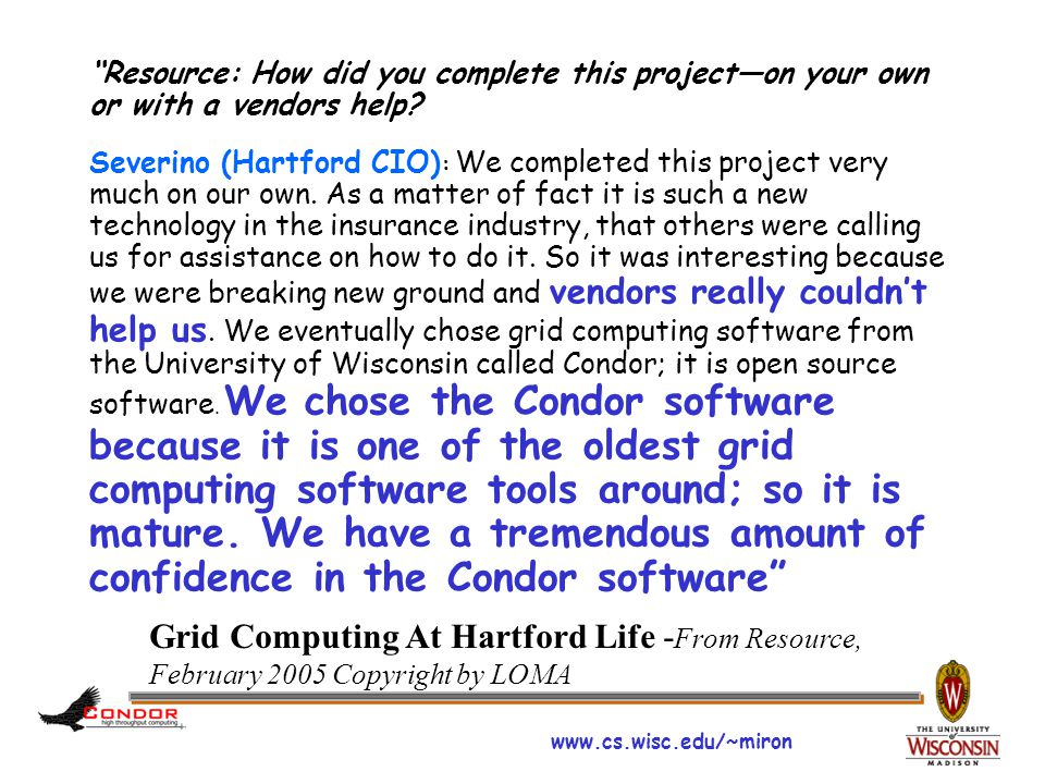 www.cs.wisc.edu/~miron Resource: How did you complete this project—on your own or with a vendors help.