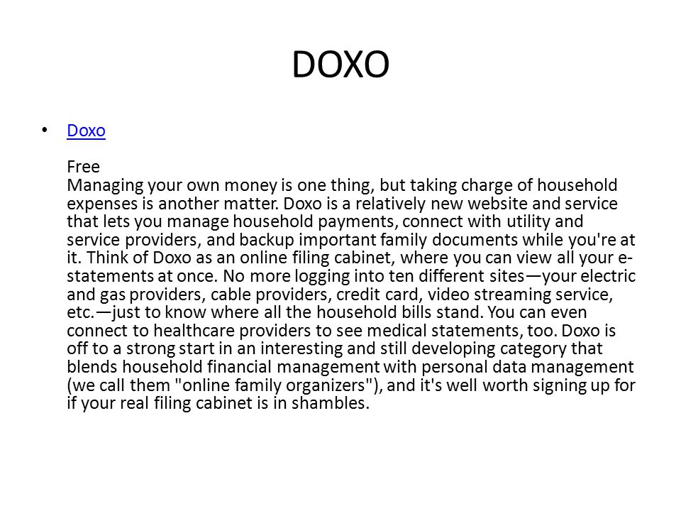 DOXO Doxo Free Managing your own money is one thing, but taking charge of household expenses is another matter.