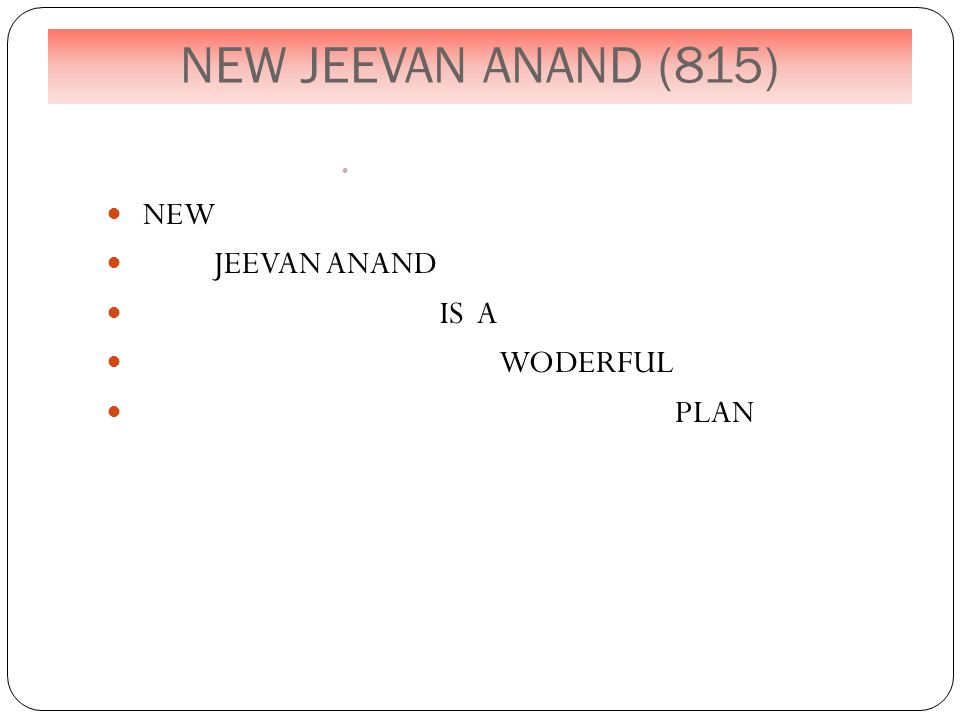 NEW JEEVAN ANAND (815) NEW JEEVAN ANAND IS A WODERFUL PLAN