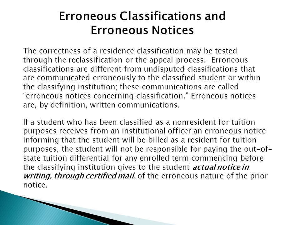 Erroneous Classifications and Erroneous Notices The correctness of a residence classification may be tested through the reclassification or the appeal process.