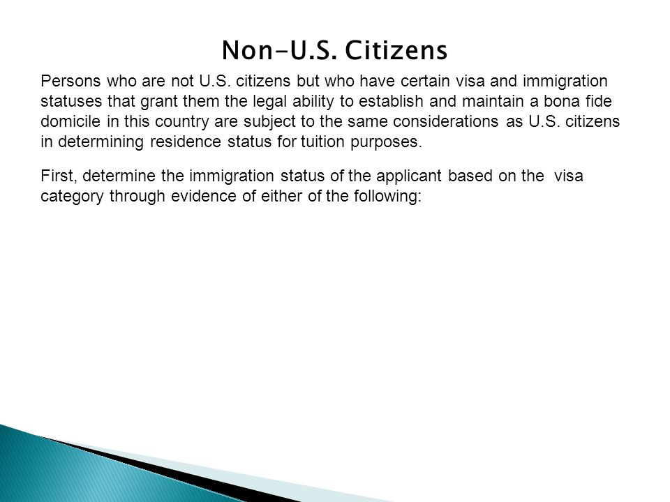 Non-U.S. Citizens Persons who are not U.S.