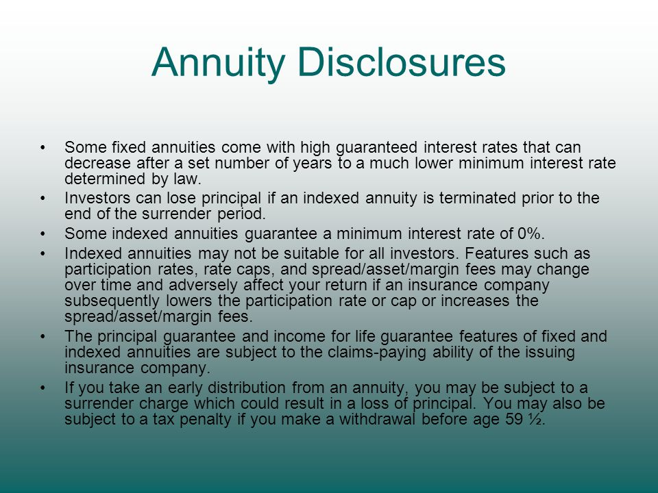 Annuity Disclosures Some fixed annuities come with high guaranteed interest rates that can decrease after a set number of years to a much lower minimum interest rate determined by law.