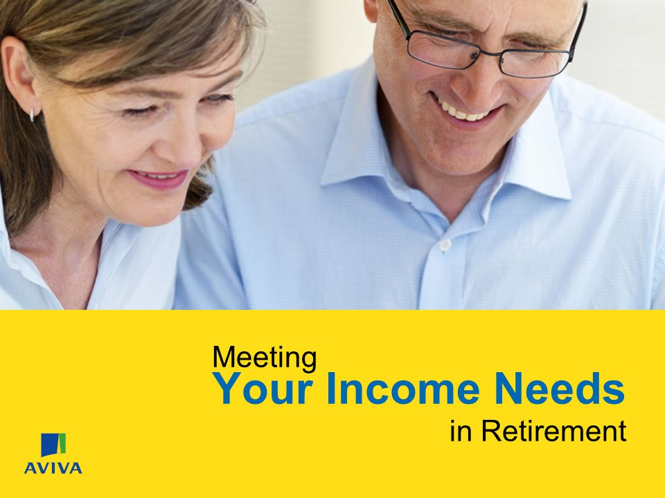 Meeting Your Income Needs in Retirement