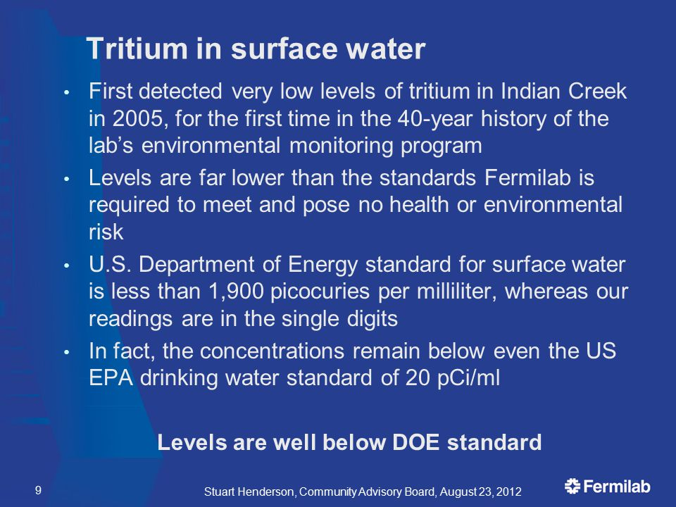 Tritium in surface water First detected very low levels of tritium in Indian Creek in 2005, for the first time in the 40-year history of the lab's env