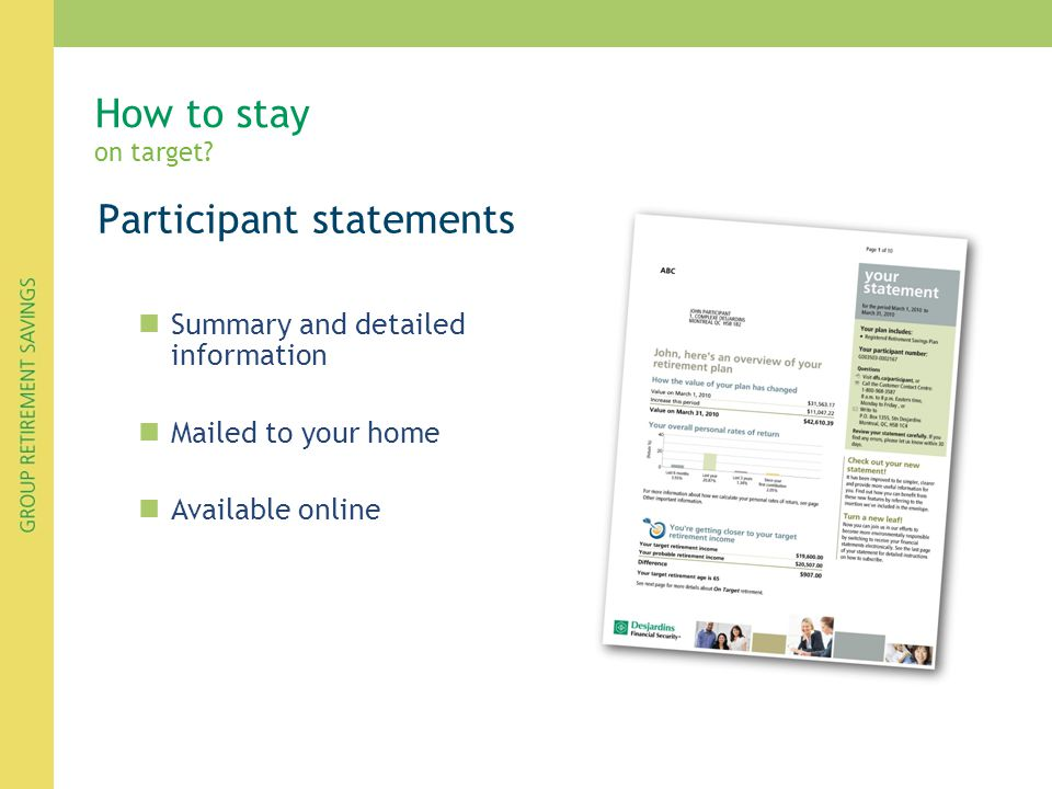 Participant statements How to stay on target? Summary and detailed information Mailed to your home Available online