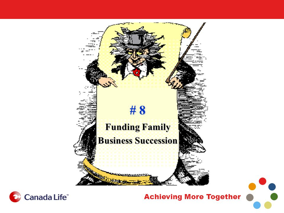 Achieving More Together # 8 Funding Family Business Succession