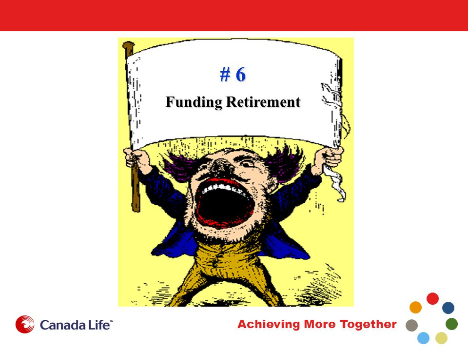 Achieving More Together # 6 Funding Retirement