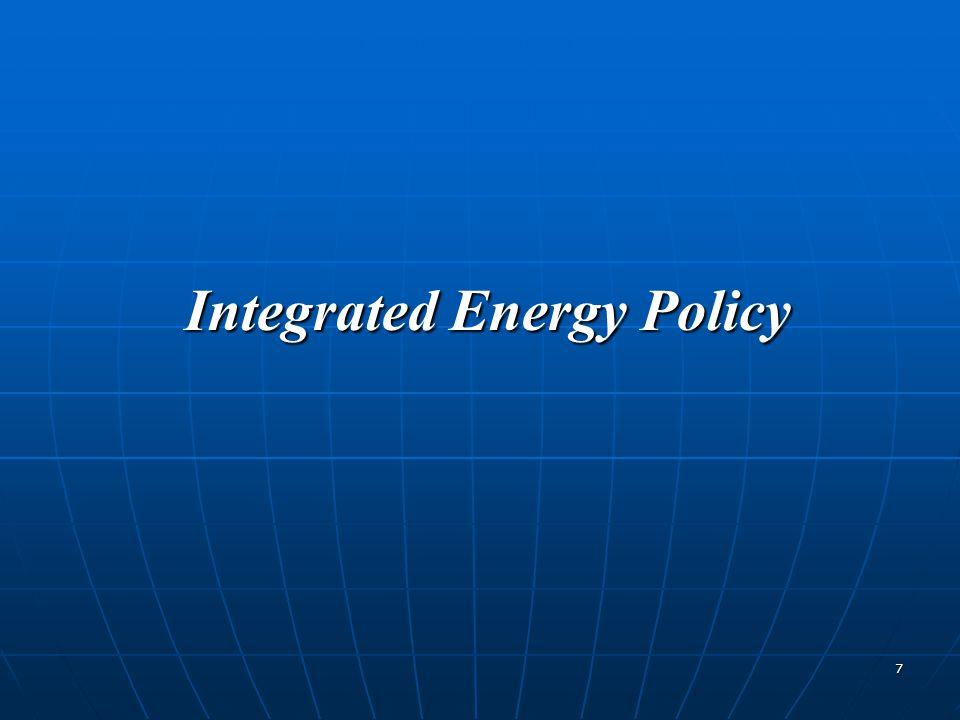 7 Integrated Energy Policy Integrated Energy Policy