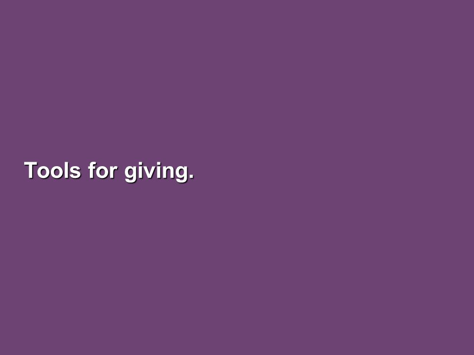 Tools for giving.