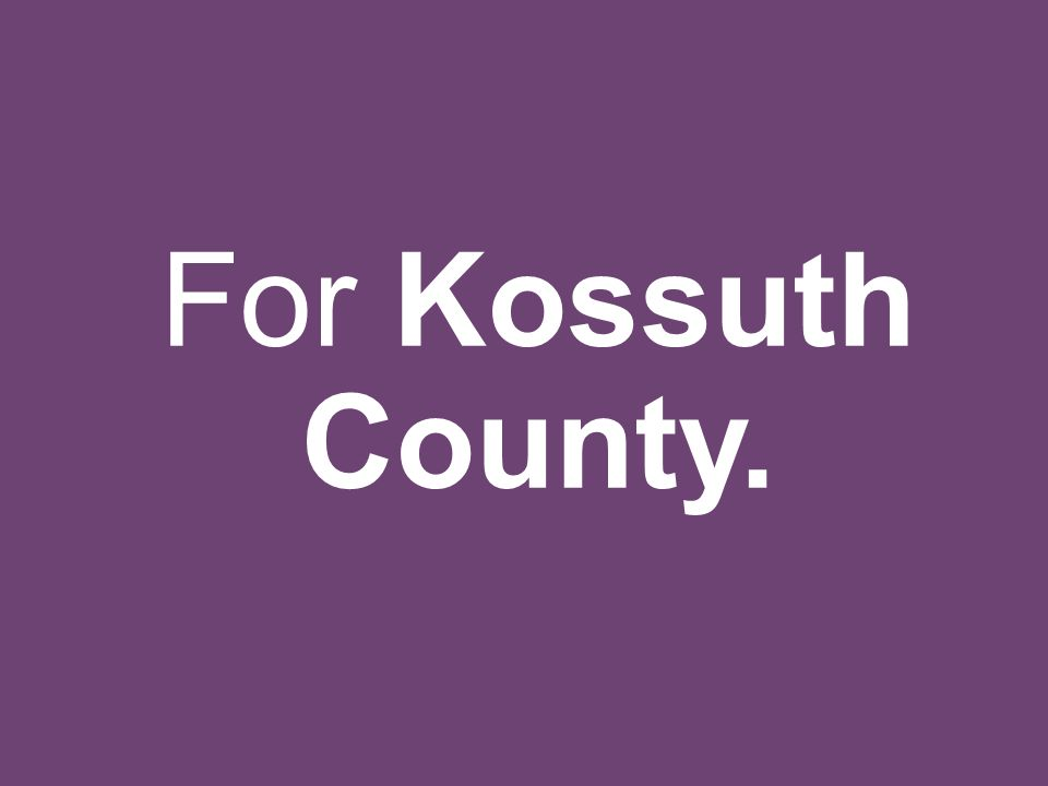 For Kossuth County.