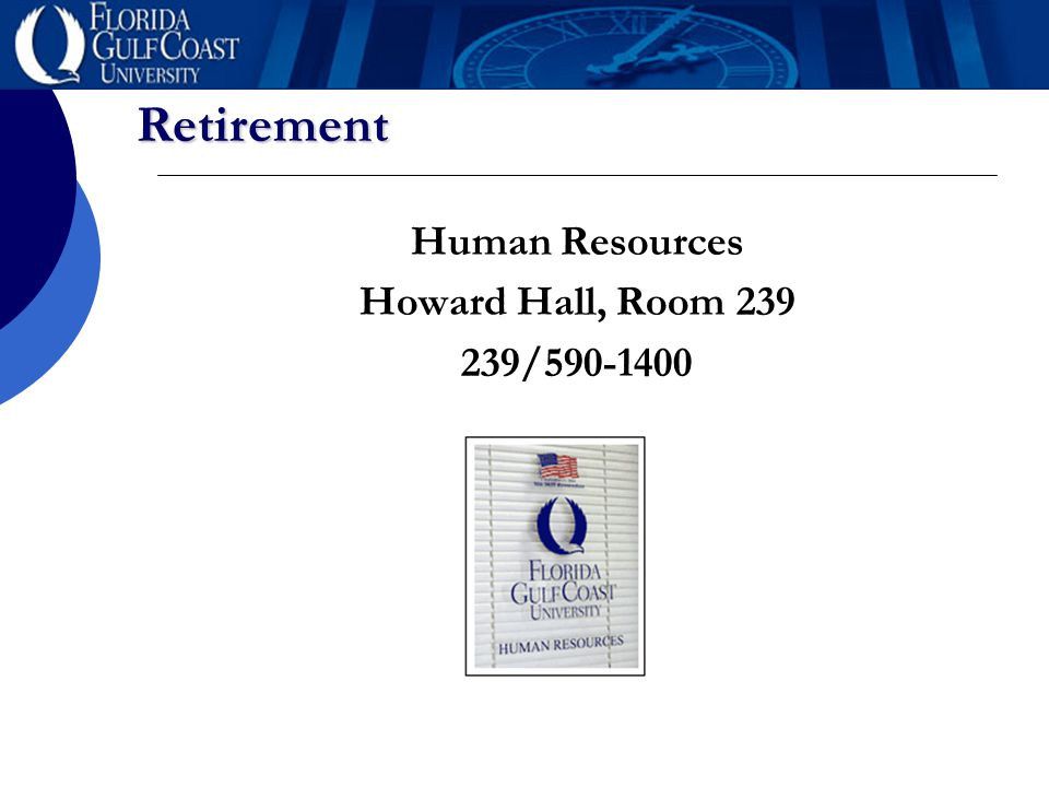 Retirement Human Resources Howard Hall, Room 239 239/590-1400